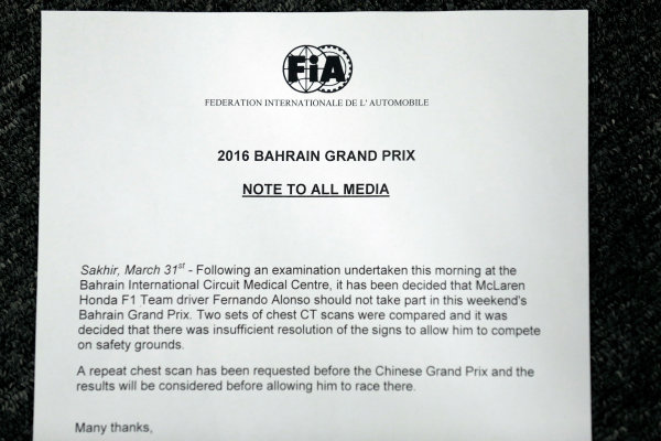 Bahrain International Circuit, Sakhir, Bahrain. Thursday 31 March 2016. Note to the media that states Fernando Alonso will not be allowed to race in Bahrain following his Australian GP crash. World Copyright: Sam Bloxham/LAT Photographic ref: Digital Image _R6T4636